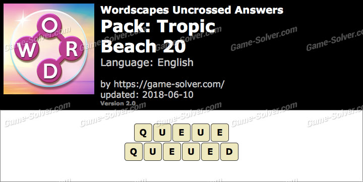 Wordscapes Uncrossed Tropic-Beach 20 Answers