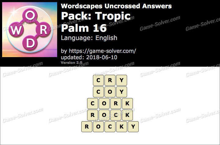 Wordscapes Uncrossed Tropic-Palm 16 Answers