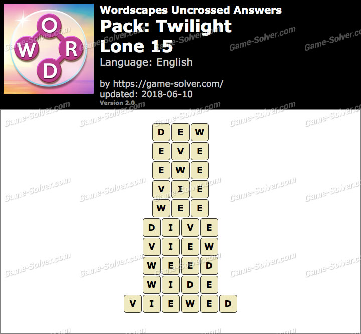 Wordscapes Uncrossed Twilight-Lone 15 Answers