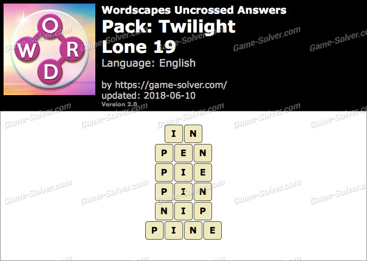 Wordscapes Uncrossed Twilight-Lone 19 Answers