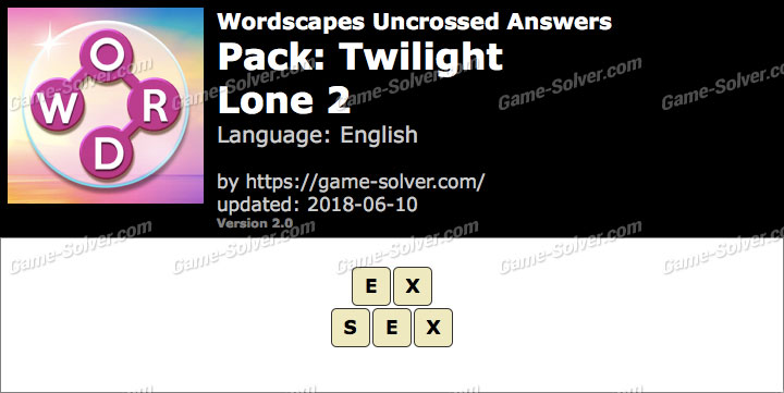Wordscapes Uncrossed Twilight-Lone 2 Answers