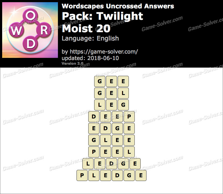 Wordscapes Uncrossed Twilight-Moist 20 Answers