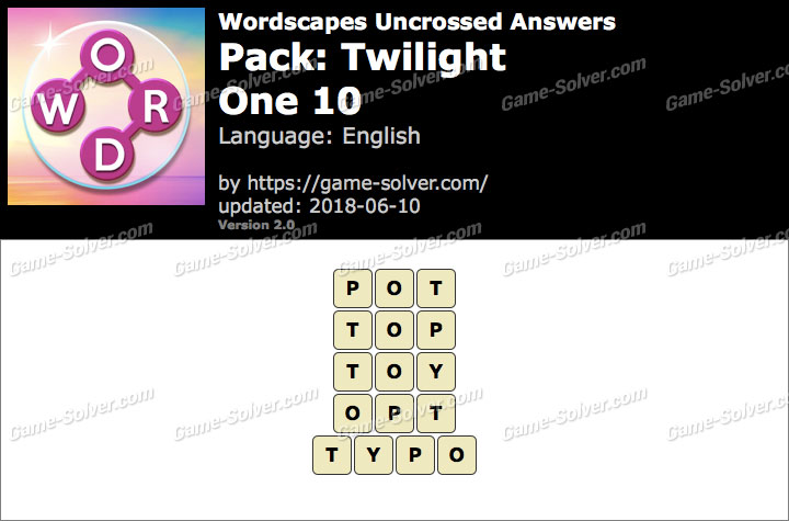 Wordscapes Uncrossed Twilight-One 10 Answers
