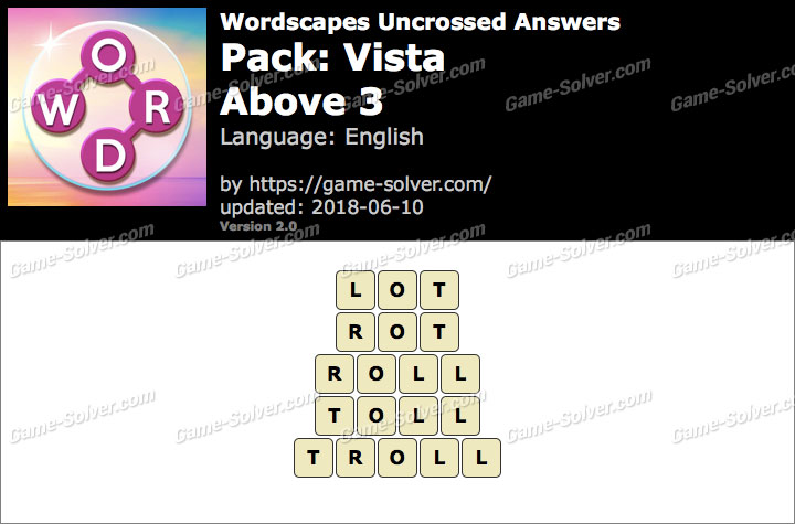 Wordscapes Uncrossed Vista-Above 3 Answers