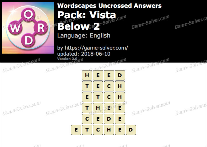 Wordscapes Uncrossed Vista-Below 2 Answers