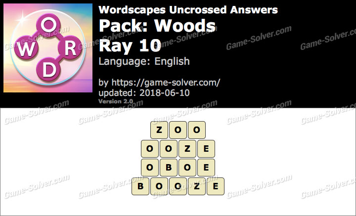 Wordscapes Uncrossed Woods-Ray 10 Answers