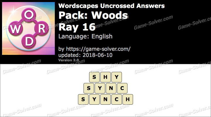 Wordscapes Uncrossed Woods-Ray 16 Answers