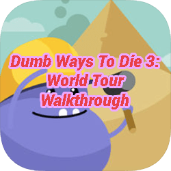 Dumb Ways To Die 3 World Tour Walkthrough
