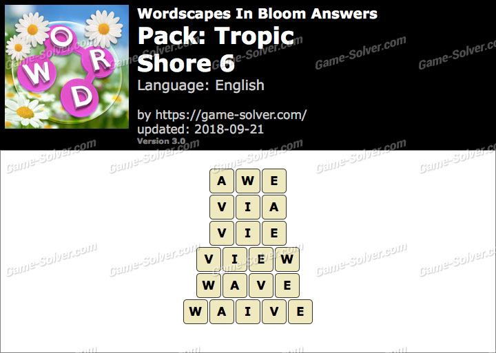 Wordscapes In Bloom Tropic-Shore 6 Answers