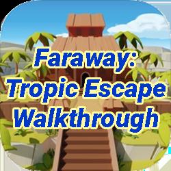 Faraway Tropic Escape Walkthrough