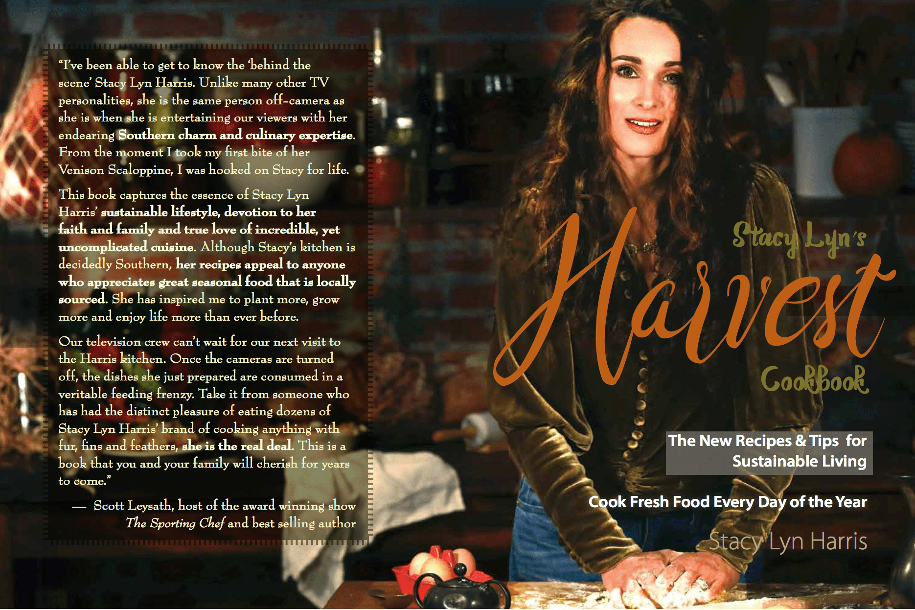 I just love that Scott Leysath!! Thanks for letting me be a part of your awesome show, The Sporting Chef and thanks for the kudos in my latest book, Harvest!