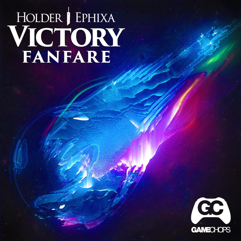Victory Fanfare – Holder (ft. Ephixa)