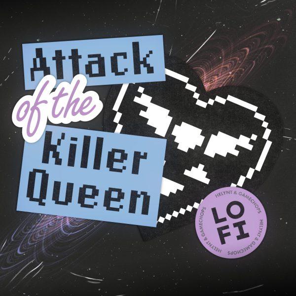 Attack of the Killer Queen – Helynt ft. Dj Cutman