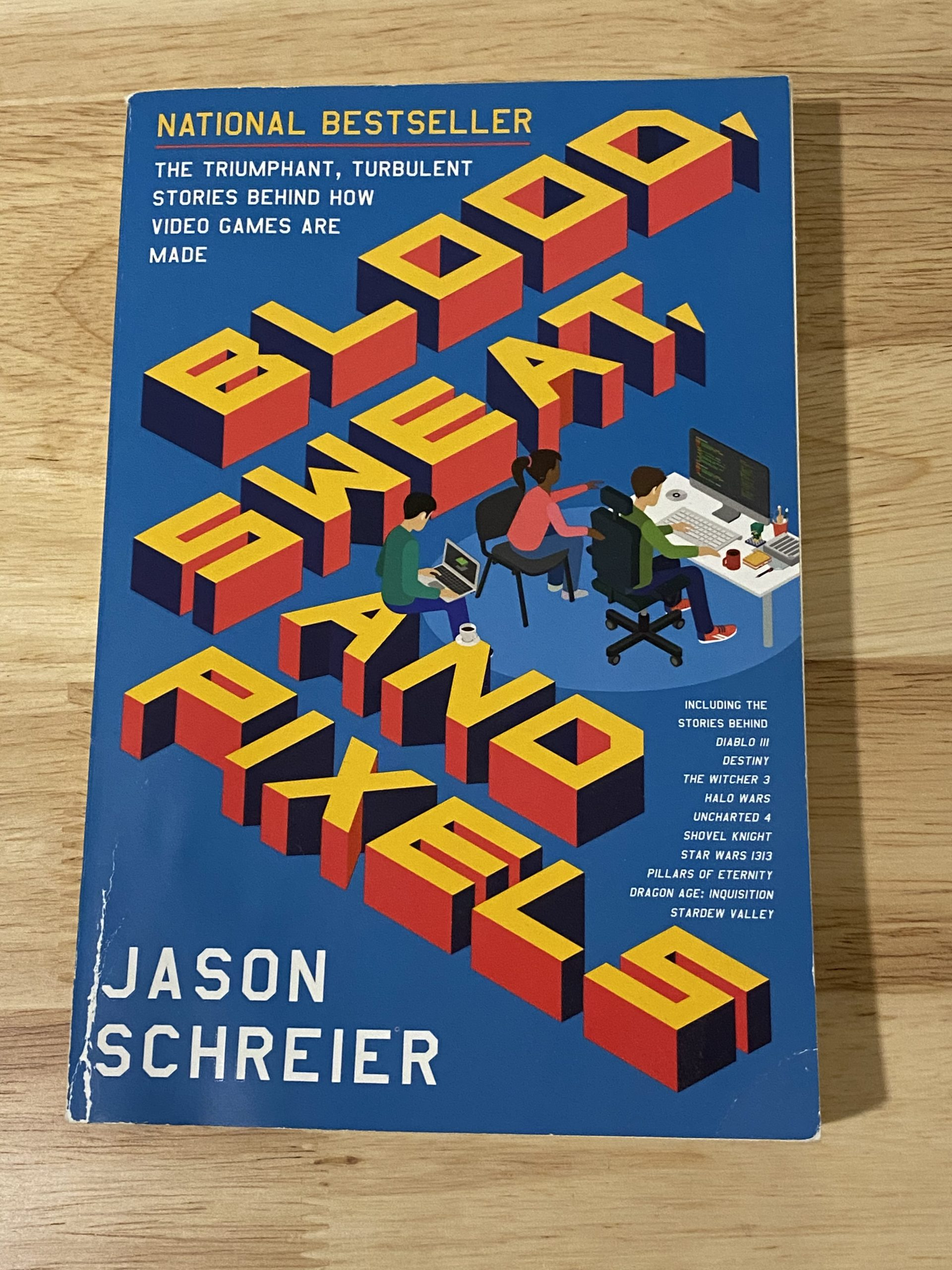 "Blood Sweat And Pixels : blood, sweat, pixels, Review:, ""Blood,, Sweat, Pixels"", Jason, Schreier, Design, After, Hours"