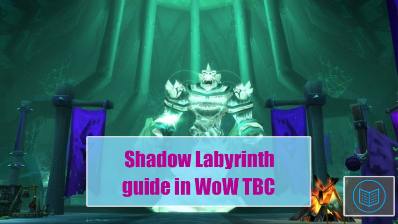 shadow labyrinth guide in wow tbc