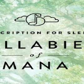 Prescription for Sleep: Lullabies of Mana Out Now