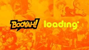 BOOYAH! e Loading firmam parceria para transmissão de animes, filmes e conteúdo pop