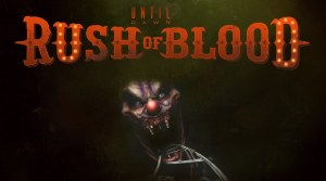 Until Dawn: Rush of Blood brings its unique choice driven horror to Playstation VR