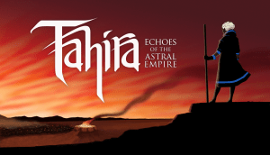 Tahira: Echoes of the Astral Empire – PC Review
