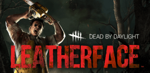 Leatherface joins the killers in Dead by Daylight