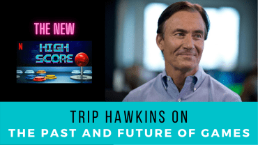 Trip Hawkins on The New High Score   Past and Future of Video Games