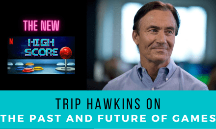 Trip Hawkins on The New High Score | Past and Future of Video Games