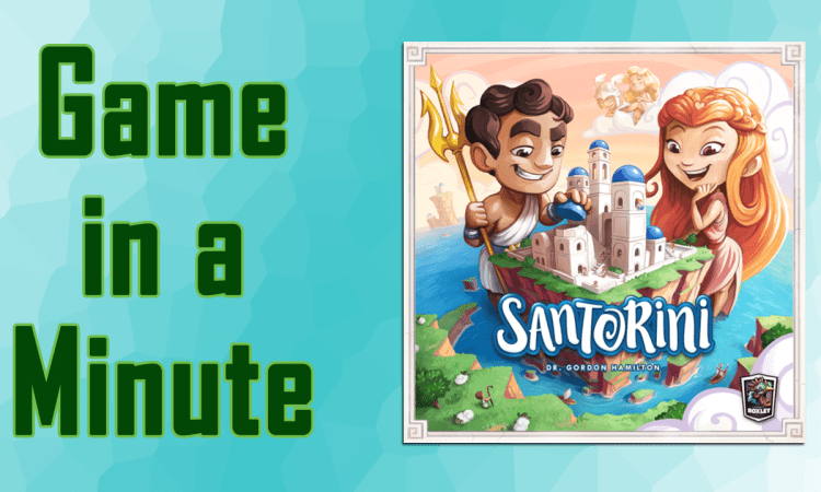 Santorini Game in a Minute