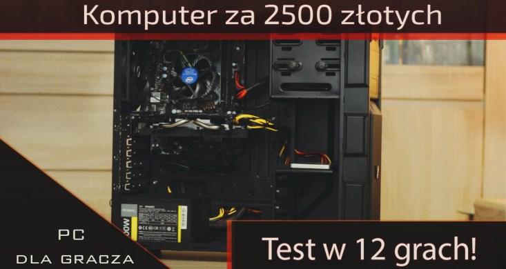 Komputer za 2500 złotych