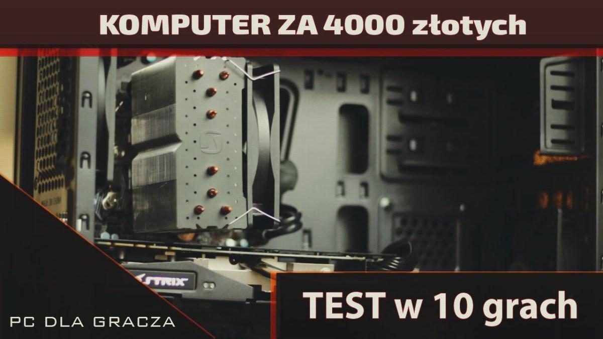 test komputera za 4000 złotych