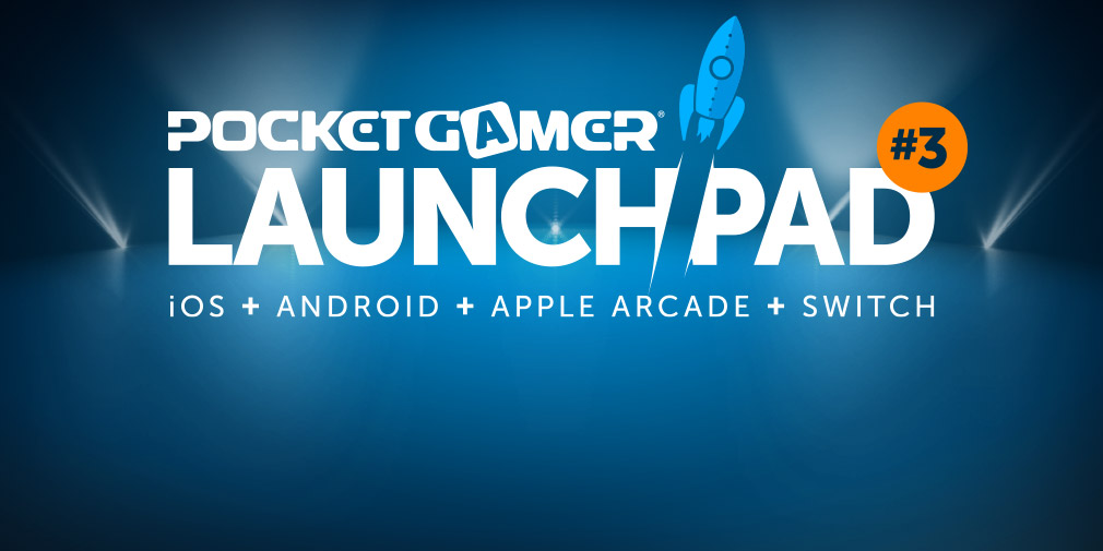 Pocket Gamer LaunchPad #3 starts this Thursday; the biggest reveals & the greatest games right here | Articles