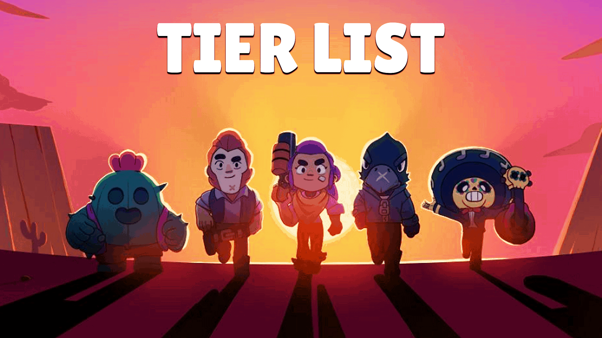 Best Brawlers Tier List – Brawl Stars