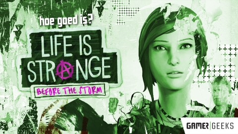Hoe goed is Life is Strange – Before the Storm ?