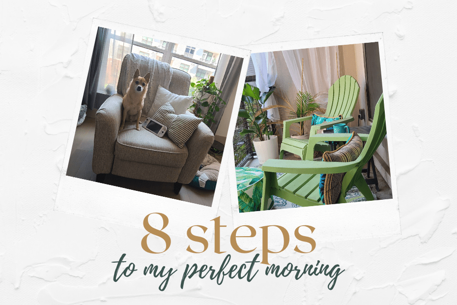 """Header reading """"8 steps to my perfect morning"""" with 2 photos looking like polaroids, one of Rory, glo's dog, and one of an outside balcony"""