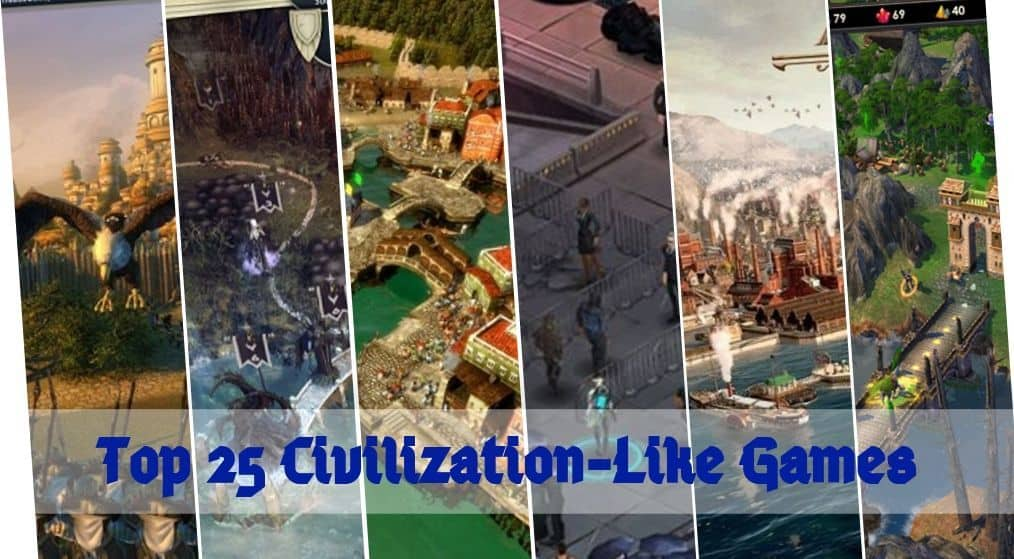 25 Best Games Like Civilization [2020]: Civilization Alternatives