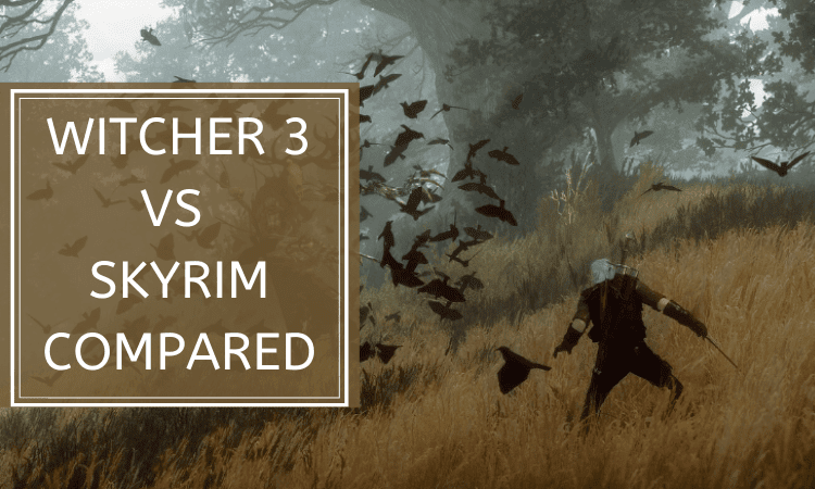 Witcher 3 vs Skyrim – Gameplay, Story and More!