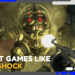 Best Games Like BIOSHOCK