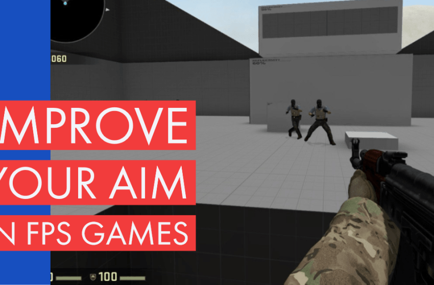 How To Improve Your Aim in FPS Games
