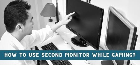 How to Use Second Monitor While Gaming? | 2 Simple Methods!
