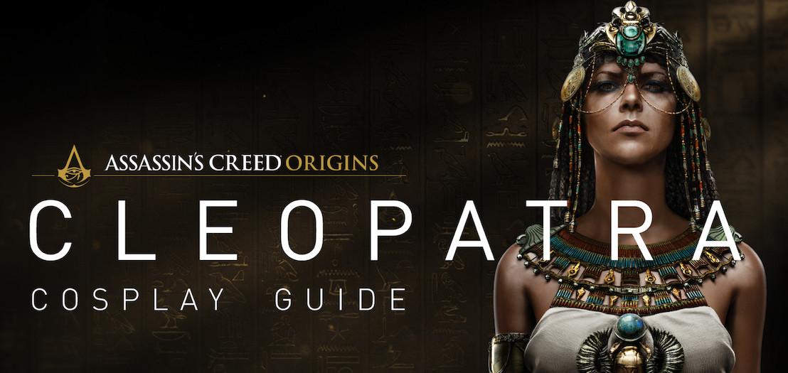 Assassins Creed Origins - Guide de cosplay pour Cléopâtre