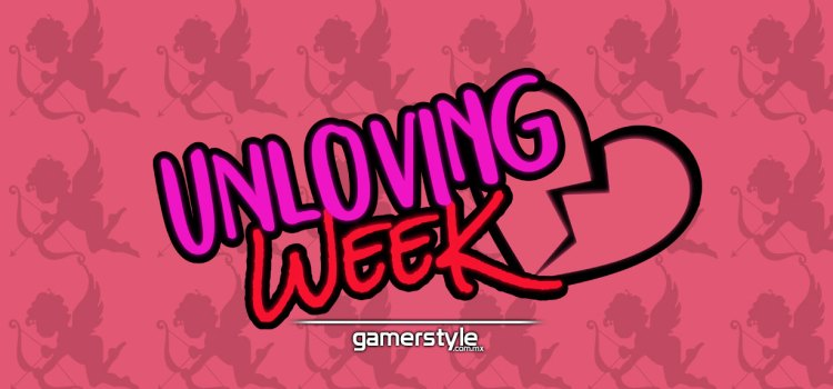 Comienza la Unloving Week en Gamer Style