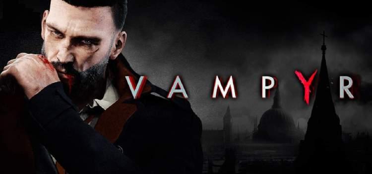 Conozcan más de la historia de Vampyr