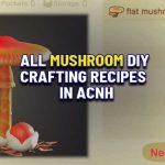 All Mushroom Diy Crafting Recipes In Acnh Full List