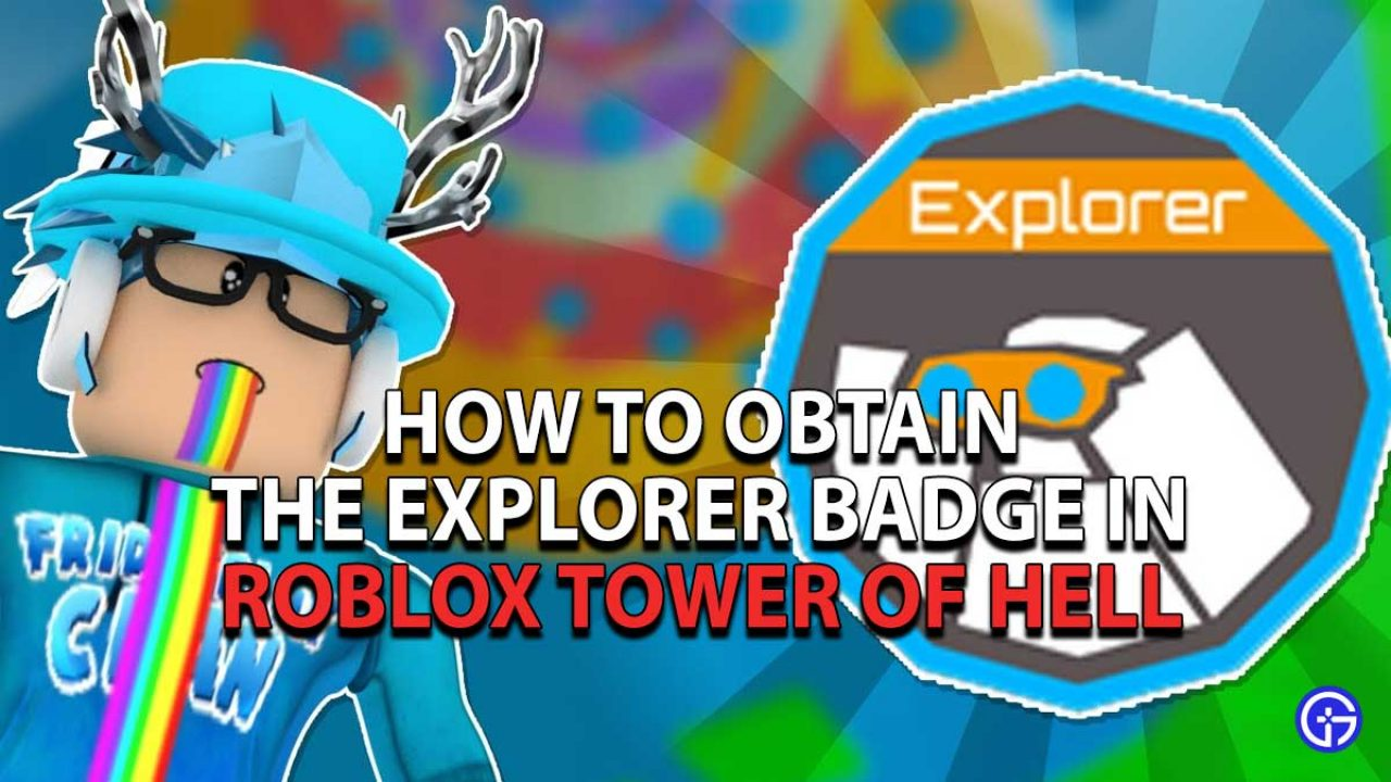 the explorer badge in roblox tower of hell