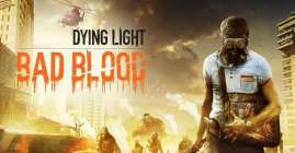 Dying Light: Bad Blood – Nuevo battle royale
