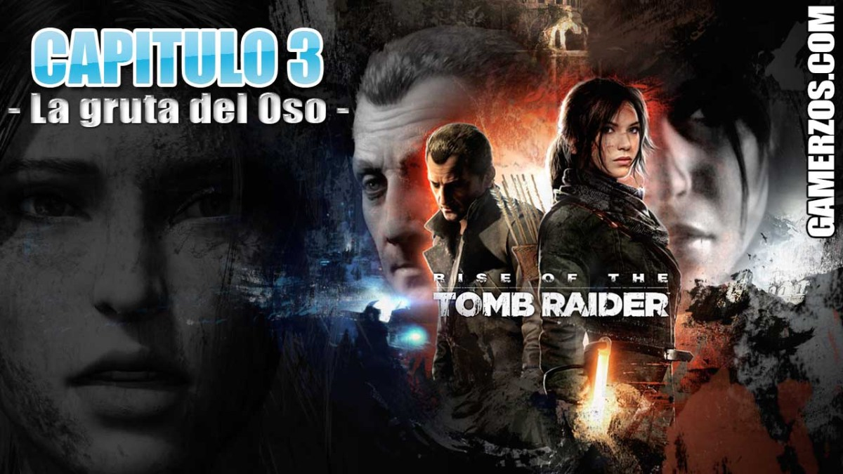 RISE OF THE TOMB RAIDER - CAPITULO 3 - La gruta del Oso -