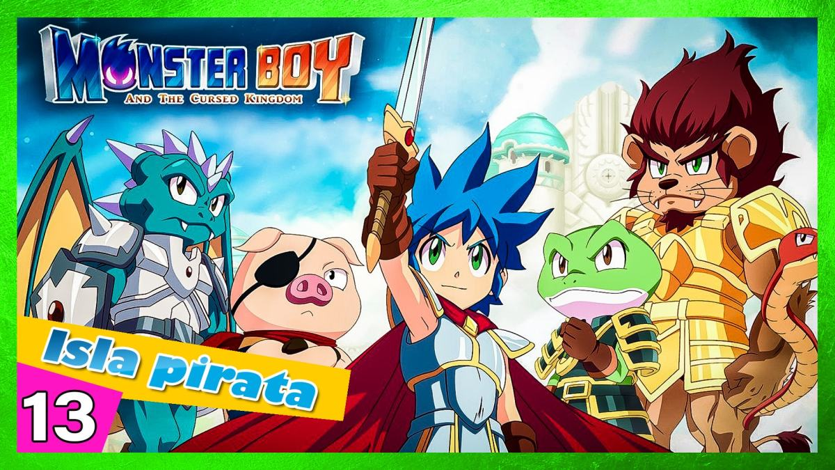🐷🐍🐸🦁  Monster boy and the cursed kingdom - Isla pirata 13