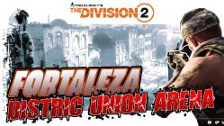 the division 2 gameplay español fortaleza distric union arena