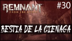 Remnant from the Ashes - lodazal del vacio boss gangrena bestia de la cienaga