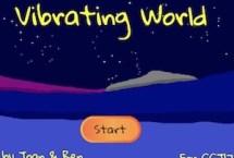Vibrating World