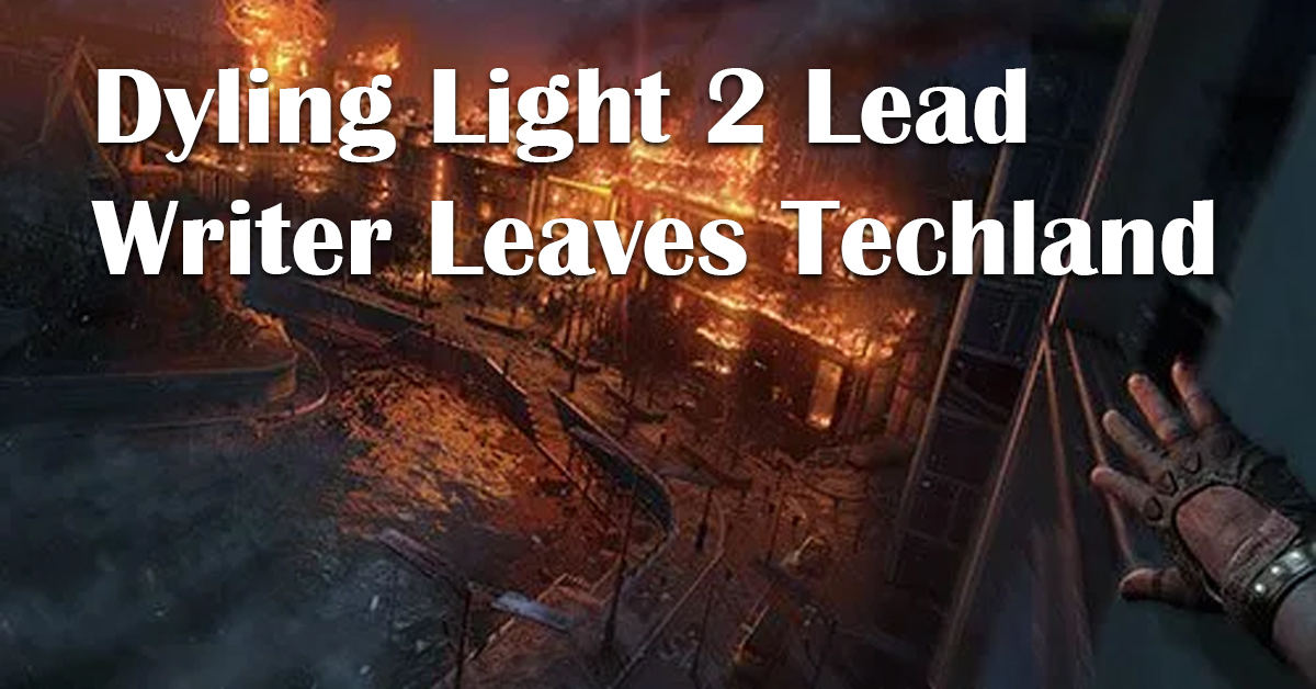 dying light 2 lead writer